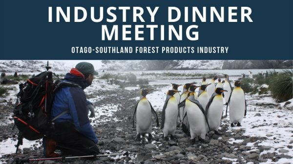 Otago-Southland Forest Products Industry Dinner Meeting [2 Oct 2019]